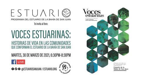 Foro y presentación del libro – Voces estuarinas: Historias de vida en las comunidades que conforman el Estuario de la Bahía de San Juan