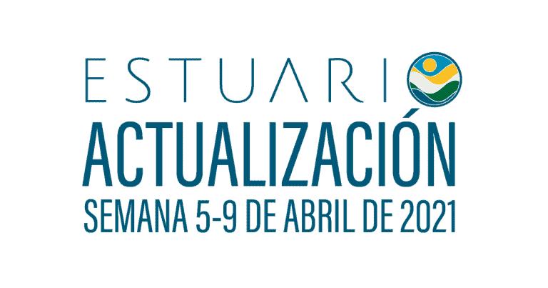 Actualización por parte del Equipo del Estuario (semana  5-9 de abril de 2021)